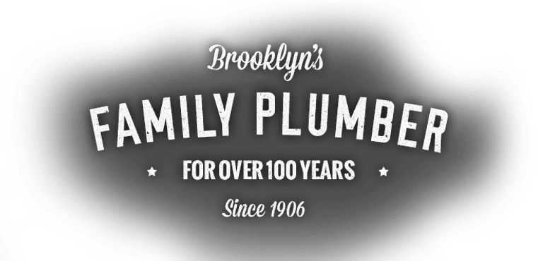 Brooklyn's Family Plumber Since 1906